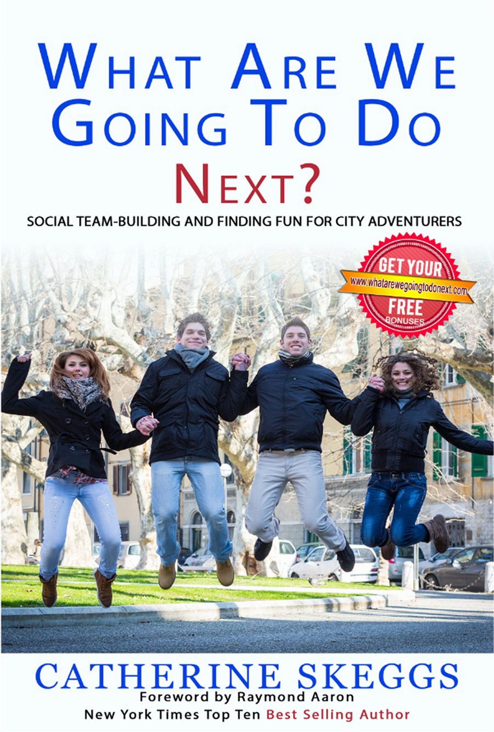 What Are We Going To Do Next? The book on Social Team Building